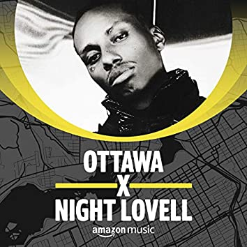 Ottawa x Night Lovell