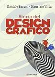 Storia del design grafico (La vostra via. Grandi guide)