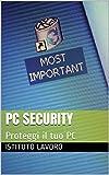 PC Security: Proteggi il tuo PC (Italian Edition)