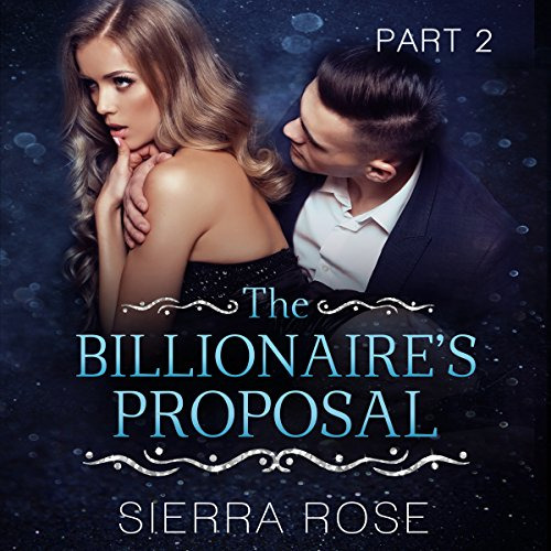 The Billionaire's Proposal - Part 2 audiobook cover art