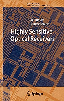 Highly Sensitive Optical Receivers  Springer Series in Advanced Microelectronics 23