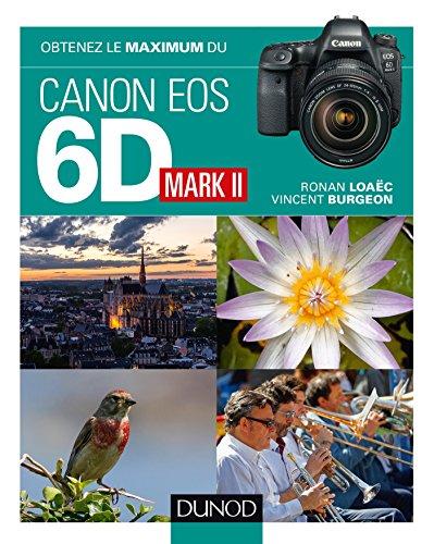Obtenez le maximum du Canon EOS 6D Mark II (French Edition)