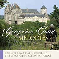 Gregorian Melodies Popular Chants: Best-selling Gregorian Chant from the Monks of Solesmes, France