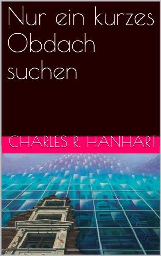 Nur ein kurzes Obdach suchen (German Edition)