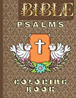 Bible Psalms Coloring Book: Inspirational Coloring Book with Scripture for Adults & Teens