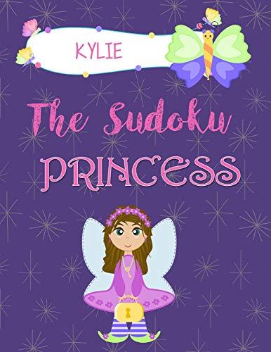 Kylie The Sudoku Princess: Personalized Sudoku Puzzle Book for Kids
