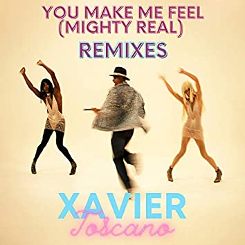 You Make Me Feel (Mighty Real) [Remixes]