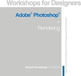 Workshop for Designers: Adobe Photoshop and Rendering