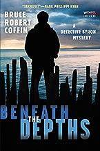 Beneath the Depths: A Detective Byron Mystery (A John Byron Novel)