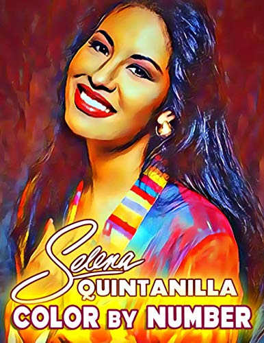 Selena Quintanilla Color By Number: A Gorgeous Coloring Book For Fans Who Love Selena Quintanilla With Lots Of Flawless Designs