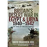 Britain's Desert War in Egypt & Libya, 1940–1942: 'The End of the Beginning' (English Edition)