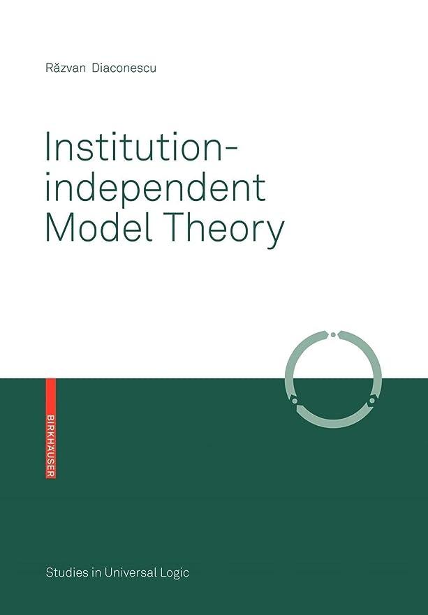 生き物注目すべき指定Institution-independent Model Theory (Studies in Universal Logic)