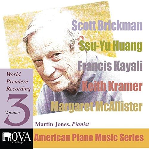 Pnova American Piano Series, Vol. 3: Music By Scott Brickman, KeithKramer, Francis Kayali, Ssu-Yu Huang, Margaret Mcallister