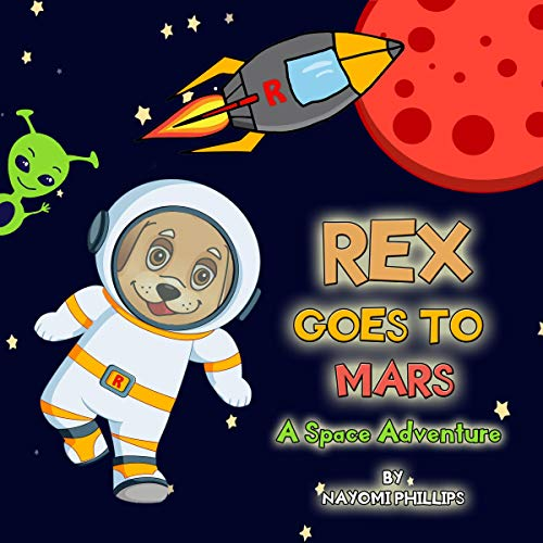 Children's Story Book, Rex Goes to Mars: Space Dog Adventure Story cover art