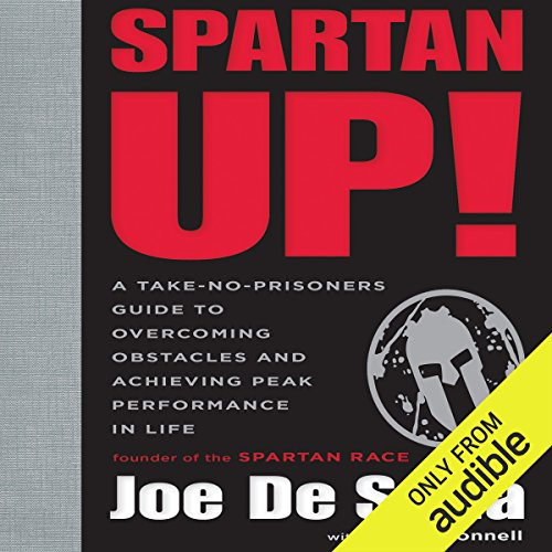 Spartan Up!     A Take-No-Prisoners Guide to Overcoming Obstacles and Achieving Peak Performance in Life              Written by:                                                                                                                                 Jeff O'Connell,                                                                                        Joe De Sena                               Narrated by:                                                                                                                                 Christian Rummel                      Length: 6 hrs and 36 mins     6 ratings     Overall 4.3