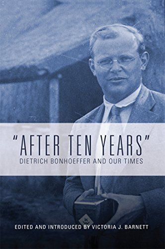 """""""After Ten Years"""": Dietrich Bonhoeffer and Our Times (English Edition)"""