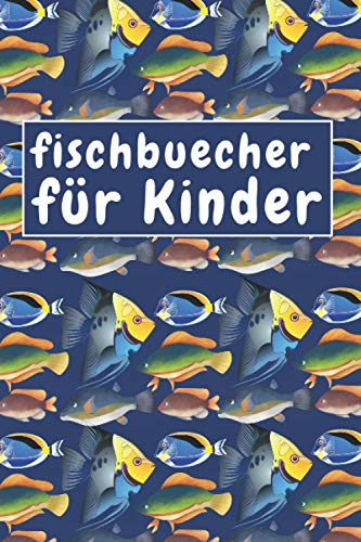 fischbuecher für Kinder: Angeln notebook für Meinen Kinder, journal Geschenke,100 Seiten