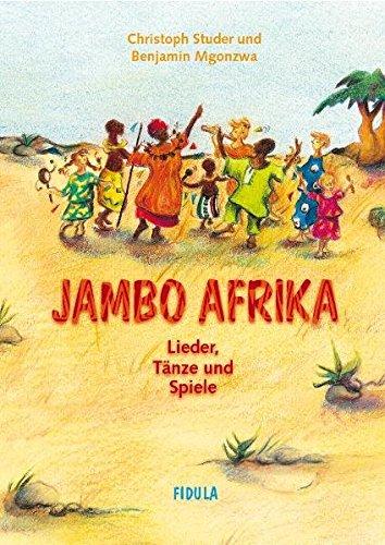 Jambo Afrika: Lieder, Tänze und Spiele