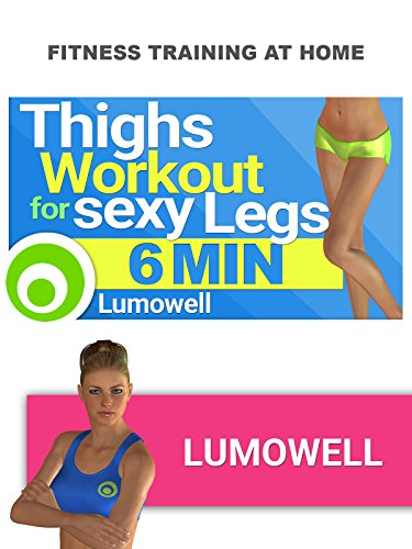 Thighs Workout to get Sexy Legs - 6 Minutes