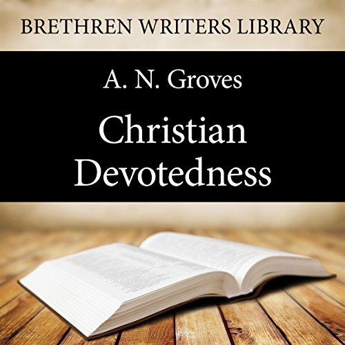 Christian Devotedness Audiobook By A. N. Groves cover art