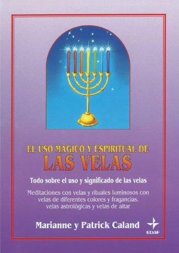 Uso Magico Y Espiritual De Las Velas, El (Tabla de Esmeralda)