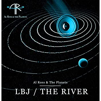 LBJ / The River