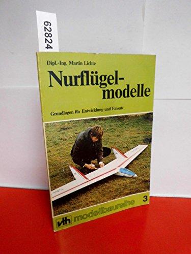 Nurflügelmodelle. Grundlagen für Entwicklung und Einsatz