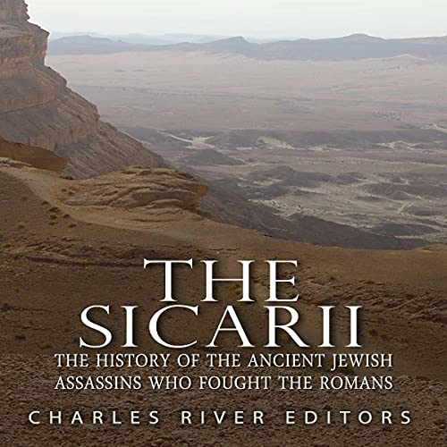 The Sicarii Audiobook By Charles River Editors cover art