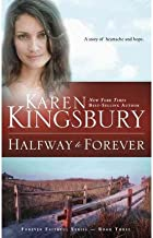 (HALFWAY TO FOREVER ) BY Kingsbury, Karen (Author) Paperback Published on (04 , 2002)