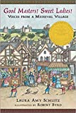 [0763650943] [9780763650940] Good Masters! Sweet Ladies!: Voices from a Medieval Village-Paperback