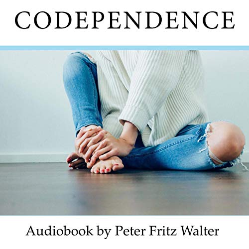 Codependence: Coping With Addiction, Sadism and Abuse audiobook cover art