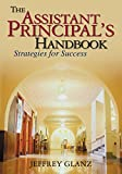 The Assistant Principal's Handbook: Strategies for Success (NULL)