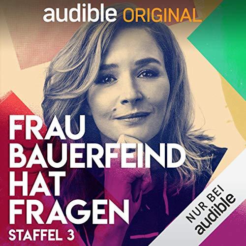 Frau Bauerfeind hat Fragen: Staffel 3 (Original Podcast) Titelbild