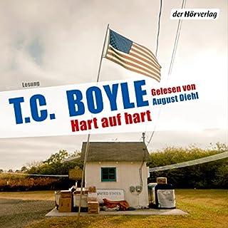 Hart auf hart                   Autor:                                                                                                                                 T. C. Boyle                               Sprecher:                                                                                                                                 August Diehl                      Spieldauer: 8 Std. und 21 Min.     214 Bewertungen     Gesamt 3,9