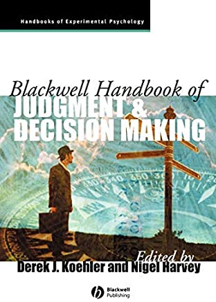 Blackwell Handbook of Judgment and Decision Making (Blackwell Handbooks of Experimental Psychology 2) (English Edition)