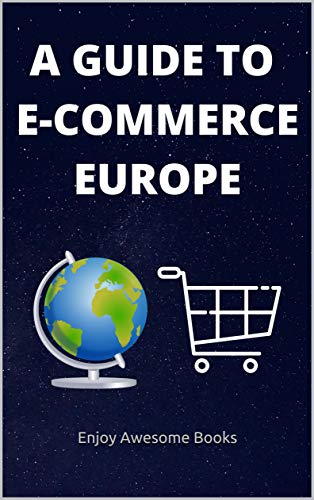 A Guide To E-Commerce Europe (English Edition)