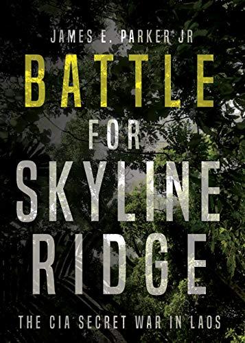 Image of Battle for Skyline Ridge: The CIA Secret War in Laos