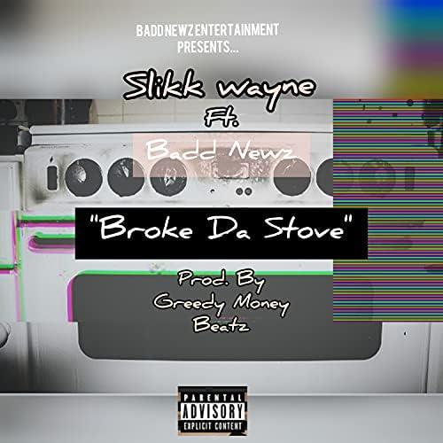 Slikk Wayne feat. Badd Newz