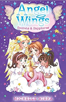 Angel Wings: Secrets and Sapphires by [Michelle Misra]