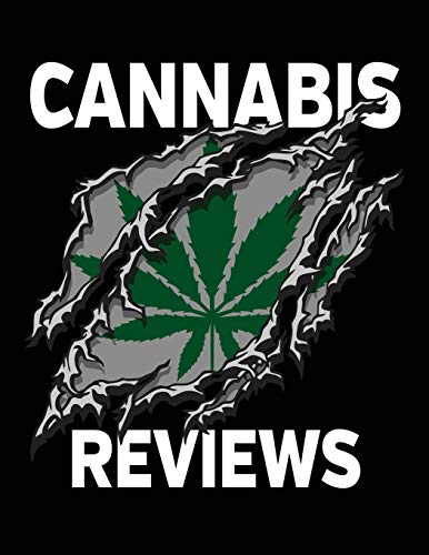 Cannabis Reviews: Marijuana Strain Review Logbook for Medial and Recreational Use