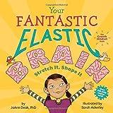 Your Fantastic Elastic Brain: Stretch It, Shape It by JoAnn Deak Ph.D.(2014-07-01)