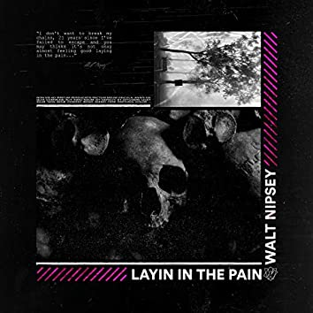 Layin in the Pain (Extended Version)