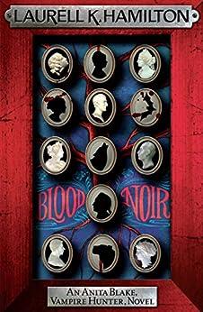 Blood Noir (Anita Blake Vampire Hunter Book 16) by [Laurell K. Hamilton]