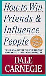 How To Win Friends And Influence People. de Dale Carnegie