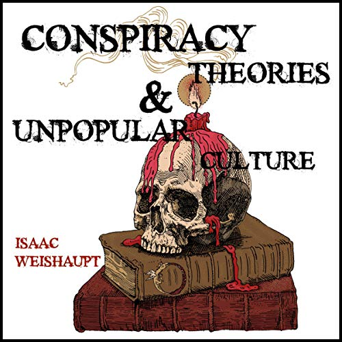 Conspiracy Theories & Unpopular Culture cover art