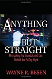 Besen, W: Anything but Straight: Unmasking the Scandals and Lies Behind the Ex-Gay Myth - Wayne R. Besen