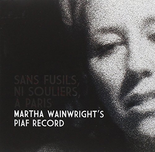 Sans Fusils, Ni Souliers, A Paris... by Martha Wainwright (2009-11-17)