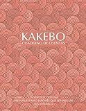 Kakebo Cuaderno de Cuentas: un Sencillo Sistema Presupuestario Japonés que le Hará un 35% más Rico - Metodo Kakebo - el Arte Japonés de Ahorrar Dinero