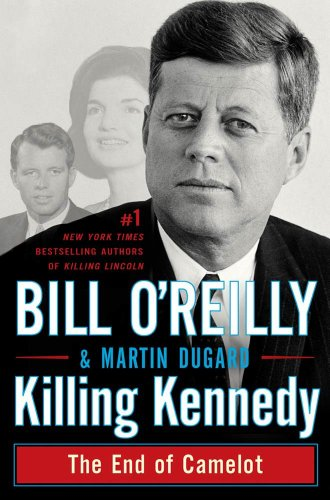 Amazon.com: Killing Kennedy: The End of Camelot (Bill OReillys ...