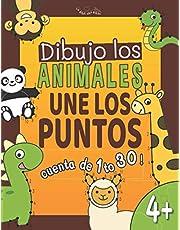 Dibujo los Animales Une Los Puntos: Libro para Colorear para los Niños de 4 a 6 años   Unir los Numeros de 1 a 30 y Diviértete Aprendiendo a Contar